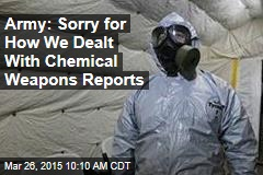 Army: Sorry for How We Dealt With Chemical Weapons Reports