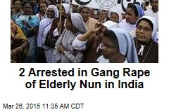 2 Arrested in Gang Rape of Elderly Nun in India