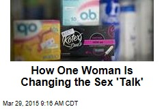 How One Woman Is Changing the Sex 'Talk'