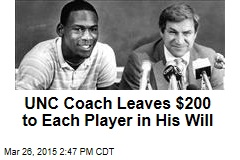 UNC Coach Leaves $200 to Each Player in His Will