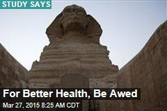 For Better Health, Be Awed
