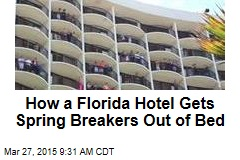 How a Florida Hotel Gets Spring Breakers Out of Bed