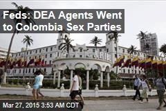 Feds: DEA Agents Went to Colombia Sex Parties