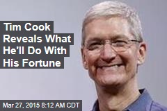 Tim Cook Reveals What He'll Do With His Fortune