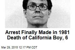 Arrest Finally Made in 1981 Death of California Boy, 6