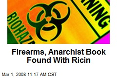 Firearms, Anarchist Book Found With Ricin
