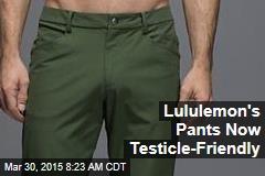 Lululemon's Pants Now Testicle-Friendly