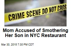 Police: Mom Killed Her Boy in Restaurant Bathroom