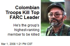 Colombian Troops Kill Top FARC Leader