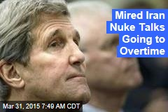 Mired Iran Nuke Talks Going to Overtime