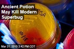 Ancient Potion May Kill Modern Superbug