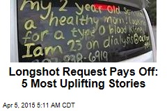 Longshot Request Pays Off: 5 Most Uplifting Stories