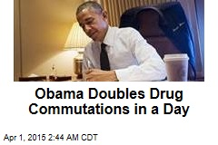 Obama Doubles Drug Commutations in a Day