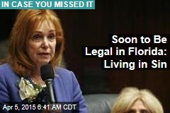 Soon to Be Legal in Florida: Living in Sin