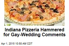 Indiana Pizzeria Hammered for Gay-Wedding Comments