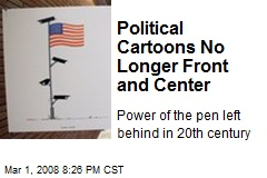 Political Cartoons No Longer Front and Center