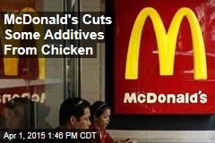 McDonald's Cuts Some Additives From Chicken