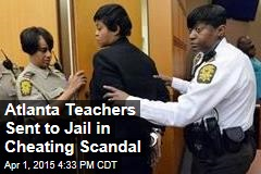 Teachers Sent to Jail in Cheating Scandal