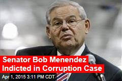 Senator Bob Menendez Indicted in Corruption Case
