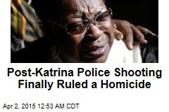 Post-Katrina Police Shooting Finally Ruled a Homicide