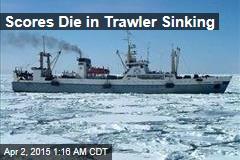 Scores Die in Trawler Sinking