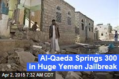 Al-Qaeda Springs 300 in Huge Yemen Jailbreak