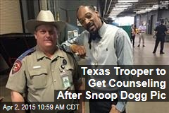 Texas Trooper to Get Counseling After Snoop Dogg Pic