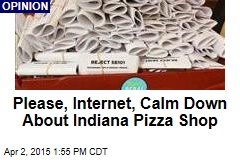 Please, Internet, Calm Down About Indiana Pizza Shop