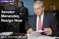 Senator Menendez, Resign Now