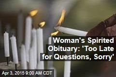 Woman's Spirited Obituary: 'Too Late for Questions, Sorry'