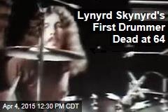 Lynyrd Skynyrd's First Drummer Dead at 64