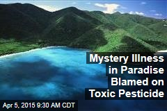 Mystery Illness in Paradise Blamed on Toxic Pesticide