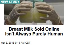 Breast Milk Sold Online Isn't Always Purely Human