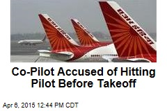 Co-Pilot Accused of Hitting Pilot Before Takeoff