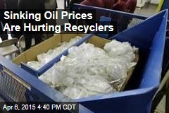 Sinking Oil Prices Are Hurting Recyclers