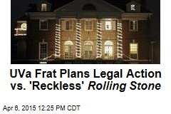 UVa Frat Threatens Lawsuit vs. 'Reckless' Rolling Stone