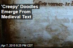 'Creepy' Doodles Emerge From Medieval Text