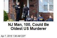 NJ Man, 100, Could Be Oldest US Murderer