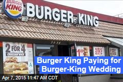 Burger King Paying for Burger-King Wedding