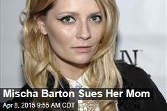 Mischa Barton Sues Her Mom