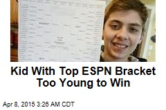 Kid With Top ESPN Bracket Too Young to Win