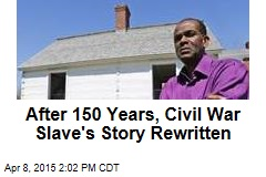After 150 Years, Civil War Slave's Story Rewritten