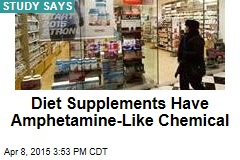 Diet Supplements Have Amphetamine-Like Chemical