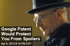 Google Patent Would Protect You From Spoilers