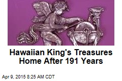 Hawaiian King's Treasures Home After 191 Years