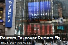 Reuters Takeover Rumors Fly