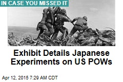 Exhibit Details Japanese Experiments on US POWs