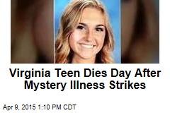 Virginia Teen Dies Day After Mystery Illness Strikes