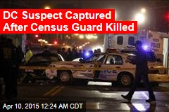 DC Suspect Captured After Census Guard Killed