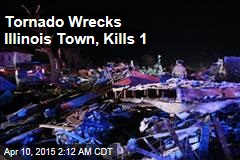 Tornado Wrecks Illinois Town, Kills 1